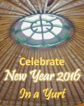 Celebrate New Year 2016 in a Luxury Glamping Yurt